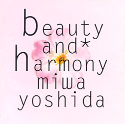 misc-miwayoshida-beautyandharmony