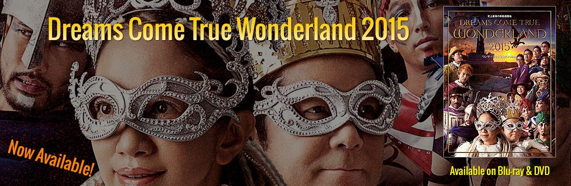 Dreams Come True Wonderland 2015 – Blu-ray/DVD Release